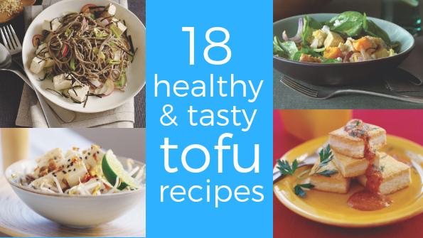 18 healthy & tasty tofu recipes