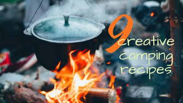 9 creative camping recipes
