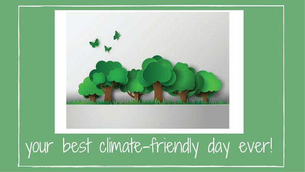 Your best climate-friendly day ever