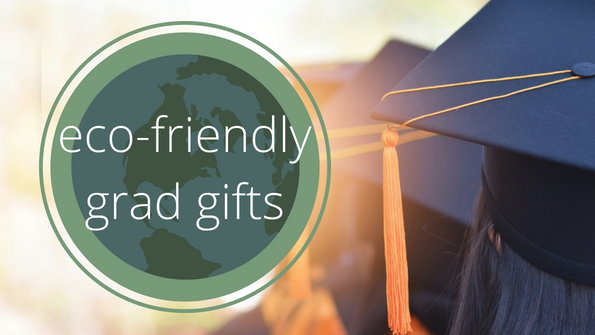 5 eco-friendly gifts for graduates