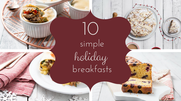 Our top 10 simple breakfasts for the holiday season