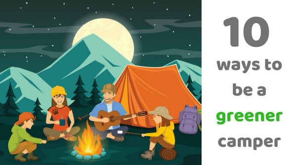 10 ways to be a greener camper