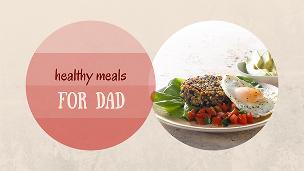 24 healthy meals for Dad