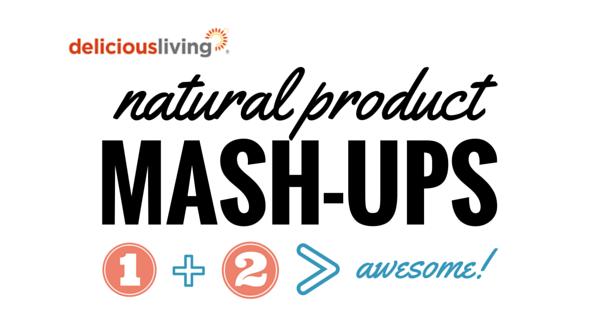 5 delicious natural product mash-ups