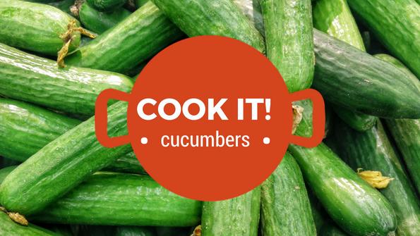 Cook it! Cucumbers