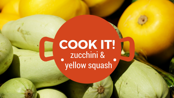 Cook it! Zucchini & yellow squash