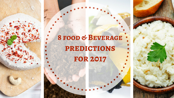 8 food and beverage predictions for 2017