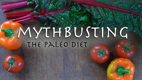 Mythbusting the paleo diet
