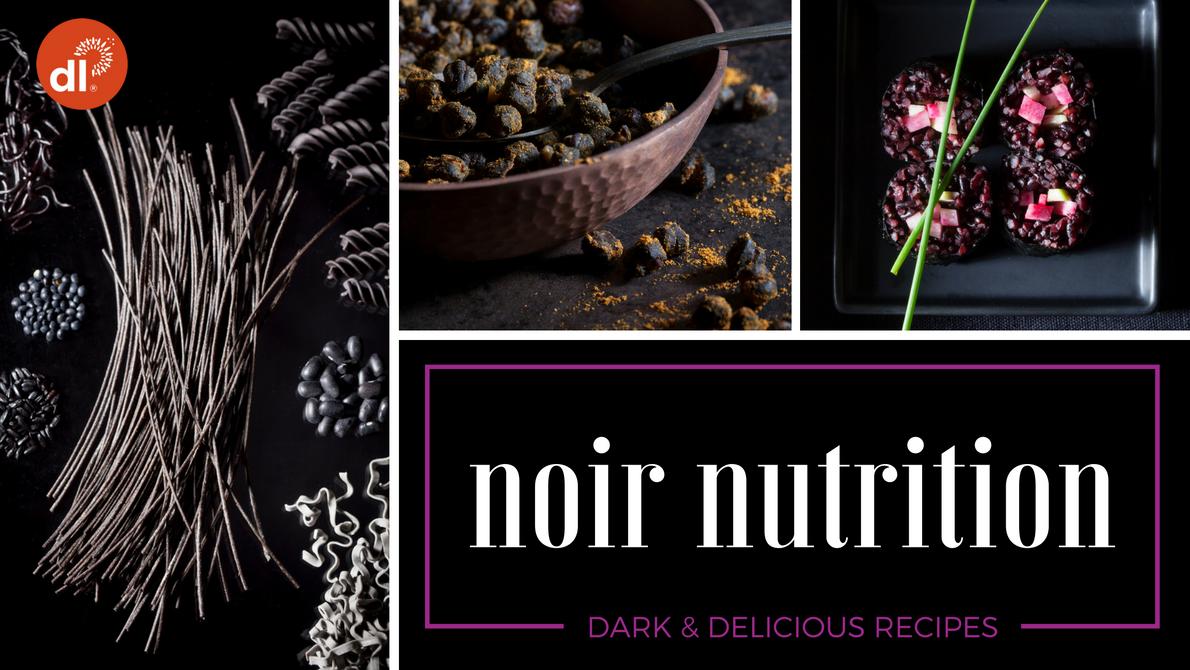 Noir Nutrition: Dark & Delicious Recipes